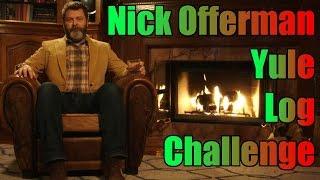 We took the Nick Offerman 'Yule Log' challenge