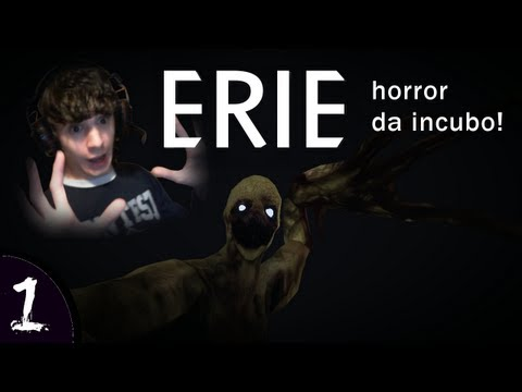 UN HORROR DA INCUBO!! - Erie - Parte 1 [in Webcam LIVE] + Download Link!