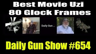 "Best Movie Uzi - 80 glock frames - ""T"" - Daily Gun Show #658"