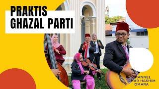 PRAKTIS GHAZAL PARTI - Joget Jauh Pandangan ( Omara Dok Mai - Warisan Seni Pulau Pinang )