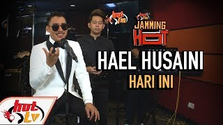 Cover images HAEL HUSAINI - HARI INI ( LIVE ) ( JAMMING HOT )