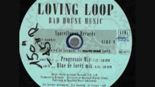 Loving Loop - Bad House Music (Progressiv Mix)