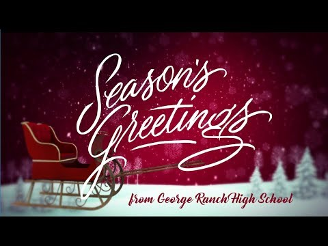 2018 Holiday Greetings from George Ranch High School
