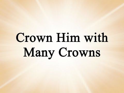 Crown Him with Many Crowns (Enfield, Hymn with Lyrics, Contemporary)