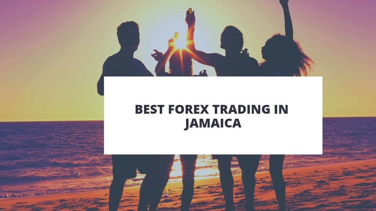 The Best Forex Trading In Jamaica -