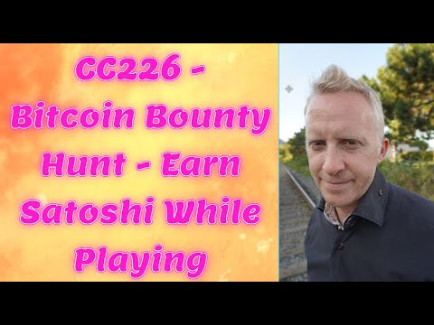 CC226 - Bitcoin Bounty Hunt - Earn Satoshi While Playing