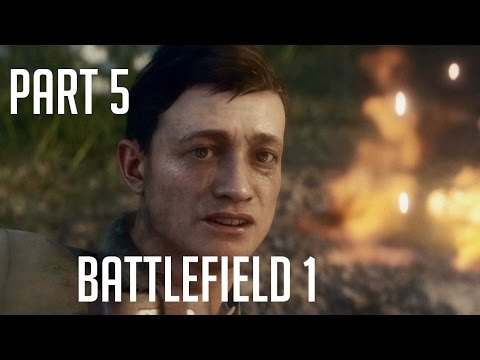 Battlefield 1: Part 5 - War Stories - Through Mud and Blood: Steel on Steel