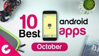 Top 10 Best Apps for Android - Free Apps 2017 (October)