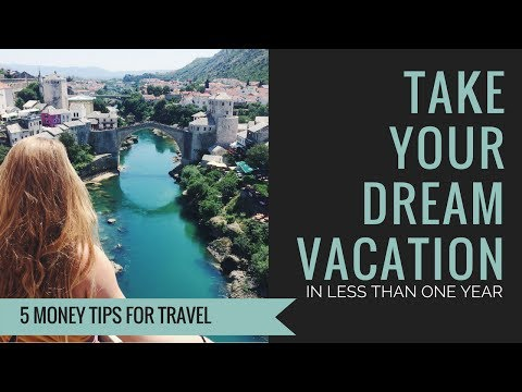 5 Tips To Afford Your Next Travel Adventure in Less Than 1 Year