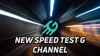 New Dedicated Speed Test G Channel!