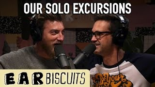Our Solo Excursions | Ear Biscuits Ep. 142