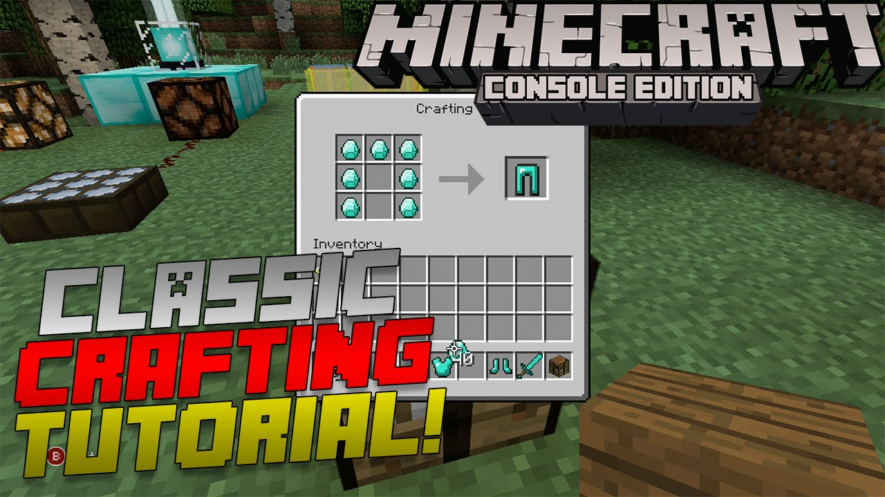 Minecraft Xbox Playstation How To Use Classic Crafting Classic Crafting Tutorial Youtube