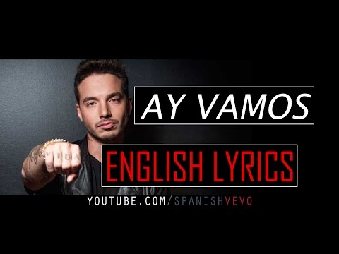 J Balvin - Ay Vamos (English Lyrics)