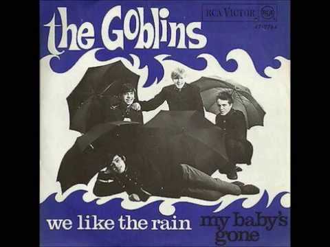 The Goblins - We like the rain / My baby's gone (1967)
