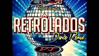 retrôlados dance remix 02 dj rodrigo campos