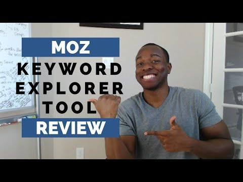Online Keyword Research Tool Review: Does the Moz Keyword Explorer Tool Work?