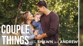 how baby changed our marriage | couple things with shawn and andrew