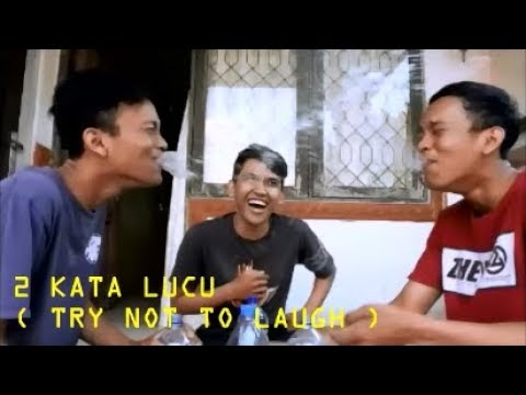 2 Kata Lucu ( TRY NOT TO LAUGH )