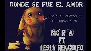 DONDE SE VA EL AMOR😔//ALEJANDRA R-A FT LESLY RENGIFO//RAP FEMENINO😍