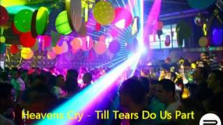 Heavens Cry - Till Tears Do Us Part (Vocal Club Mix)