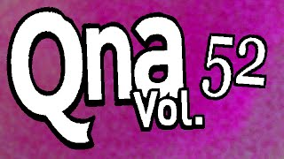 QnA vol. 52 - Even Gods Have Microphone Woes