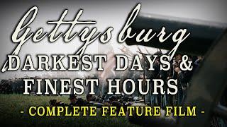 """""""Gettysburg: Darkest Days & Finest Hours"""" Complete Civil War Docu-Drama"""