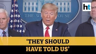 'I'm a little upset with China': Donald Trump on coronavirus crisis