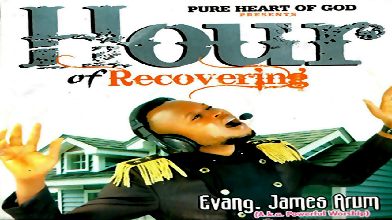 Download EVANG JAMES ARUM   HOUR OF RECOVERING  (AUDIO)   Latest 2019 Nigerian Gospel Song