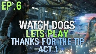 Watch Dogs Lets Play Part 6  - Watch Dogs Story - Thanks For The Tip Act 1  (gameplay watch dogs)