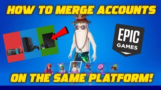 *NEW* HOW TO MEŔGE FORTNITE ACCOUNTS ON THE SAME PLATFOM! (PS5/XBOX/PC/SWITCH)