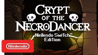 Download Crypt of the NecroDancer: Nintendo Switch Edition - Launch Trailer Mp3 and Videos