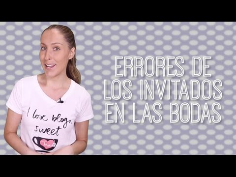 Errores de los invitados en la boda - El Blog De María José