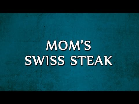 Mom's Swiss Steak | RECIPES | EASY TO LEARN