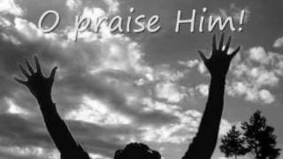 O Praise Him (All This For A King) with Lyrics