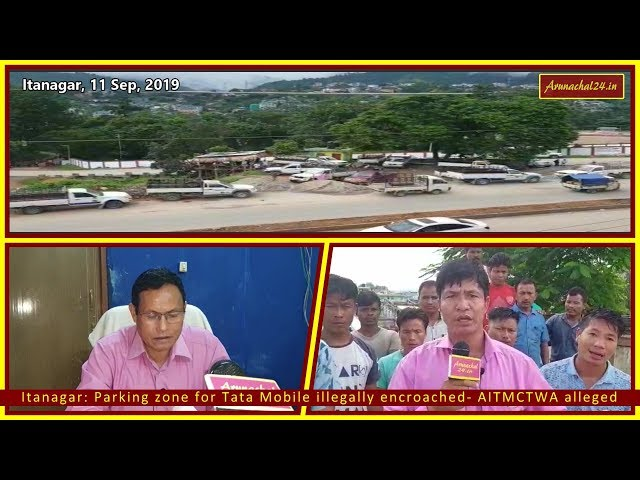 Itanagar  Parking zone for Tata Mobile illegally encroached