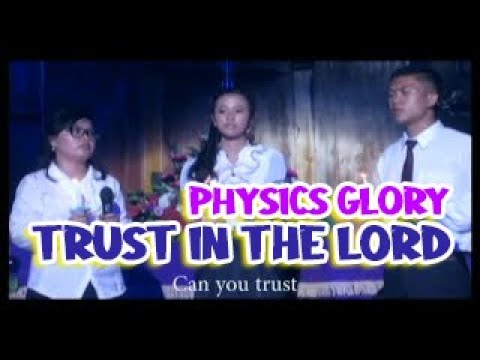 Physics Glory - Trust in the Lord