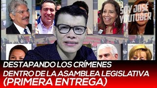 DESTAPANDO LA CLOACA DE LA ASAMBLEA LEGISLATIVA - SOY JOSE YOUTUBER