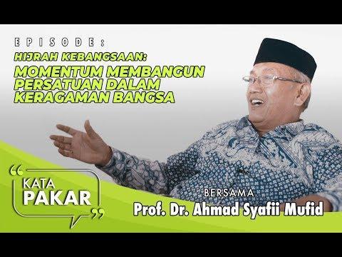 Hijrah Demi Negara - Prof. Dr. Ahmad Syafii Mufid | Kata Pakar