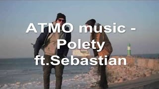 ATMO music - Polety ft.Sebastian (text)