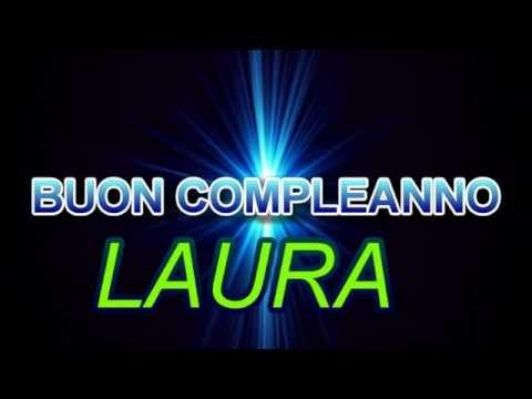 Auguri Buon Compleanno Laura Youtube