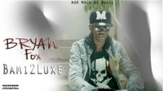 Bryan Fox - Bami 2 Luxe (Audio)