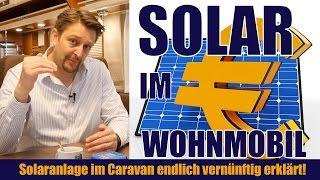 Eine Solaranlage für das Wohnmobil. Wie funktioniert das? Endlich vernünftig erklärt