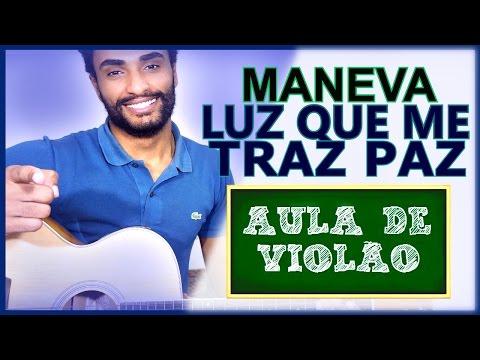 COMO TOCAR - Luz Que Me Traz Paz SIMPLIFICADA - (Maneva)