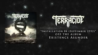 Terracide - Installation 04 (September 2552) [Album Version]