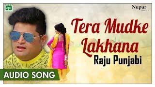 RAJU PUNJABI Tera Mudke Lakhana (Official Song) | Latest Haryanvi Songs Haryanavi 2018