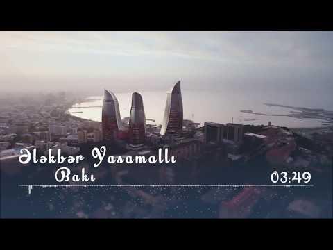 Ələkbər Yasamallı - Bakı / 2018 / yeni