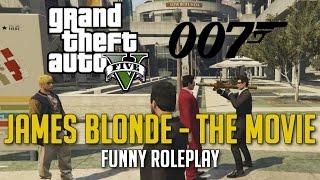 James Blonde - The Movie (GTA V Online Funny Roleplay)