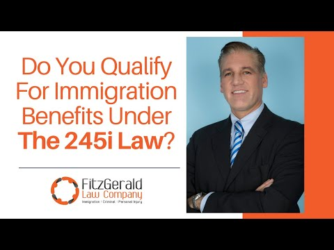 Do you qualify for immigration benefits under the 245i law?