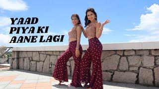 Yaad Piya Ki Aane Lagi   Risha & Hanisha   Neha Kakkar, Divya Khosla Kumar