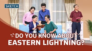 "2021 Christian Video | ""Do You Know About Eastern Lightning?"" (Sketch)"